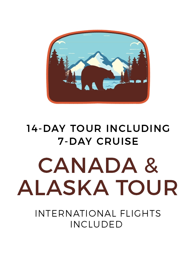 Spectacular 13-Day Tour of Canada and Alaska Including An 8-Day Cruise and International Flights
