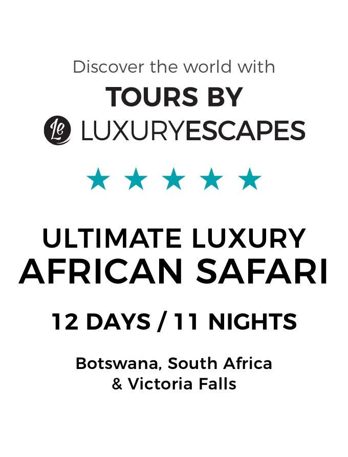 Botswana, South Africa & Victoria Falls: The Ultimate Luxury Safari