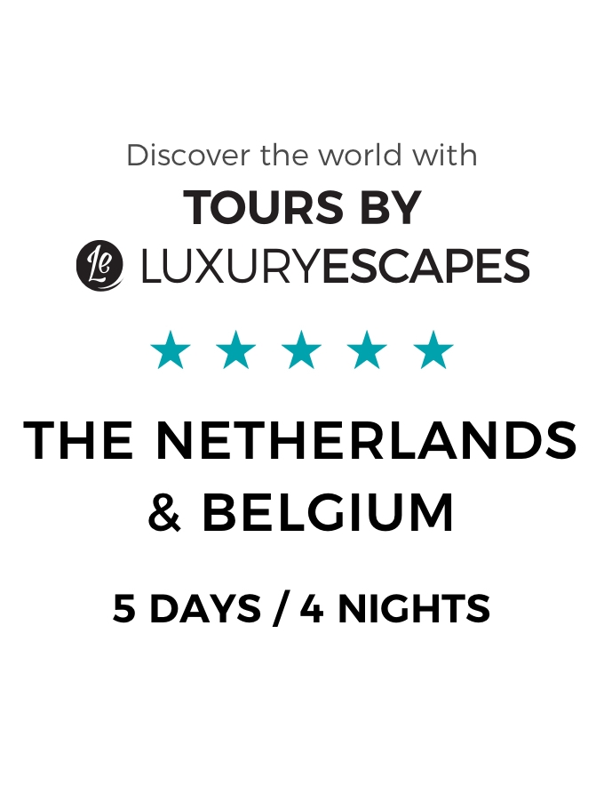The Netherlands & Belgium – A 5-Day Luxury Small-Group Tour with Incredible Insider Experiences