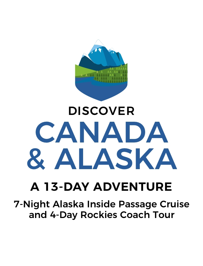 Captivating Canada and Alaska: a 13-Day Cruise and Rockies Coach Tour Adventure