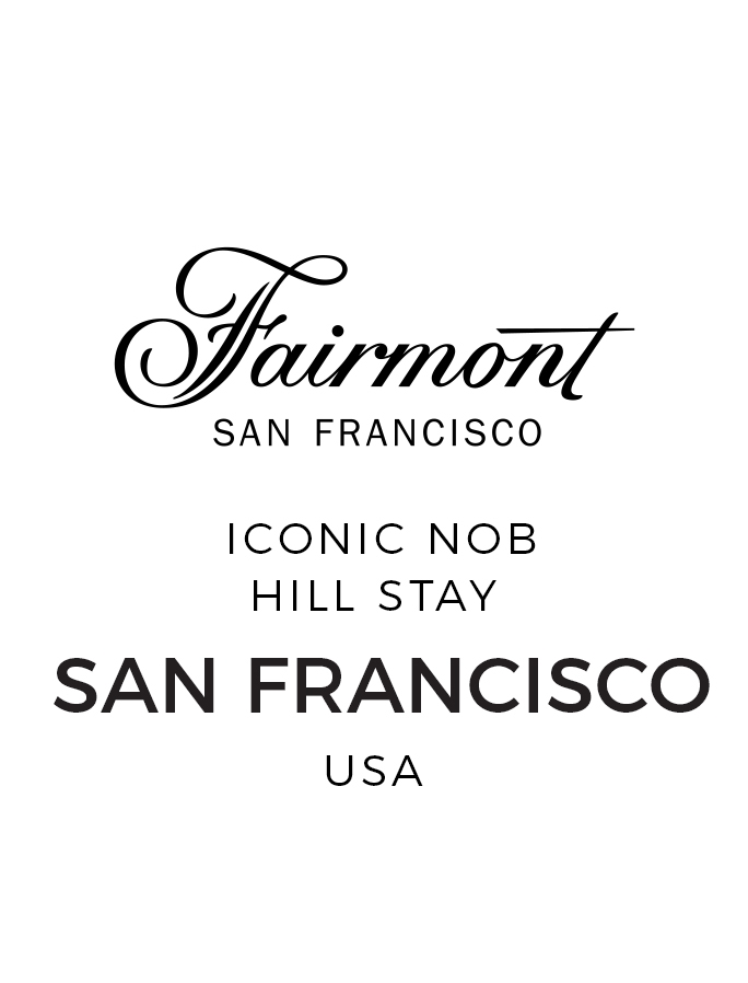 Legendary Fairmont Luxury in San Francisco