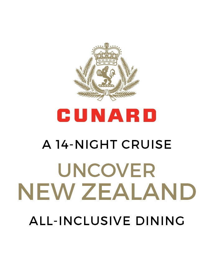 Discover New Zealand: A 14-Night Cunard Queen Elizabeth Cruise with Daily Dining