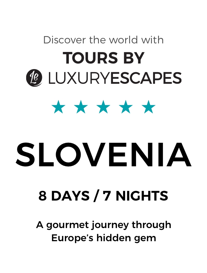 A Gourmet Tour of Slovenia: 8-Day Luxury Small Group Tour of Europe's Best-Kept Secret