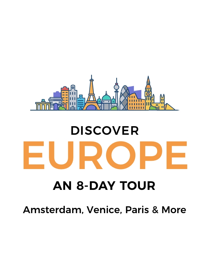 The Best of Europe: 8-Day Tour of Amsterdam, Venice, Paris and More