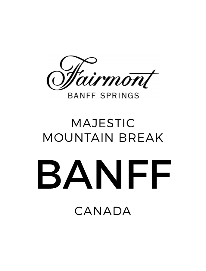 Legendary Fairmont Majesty in the Heart of Banff National Park