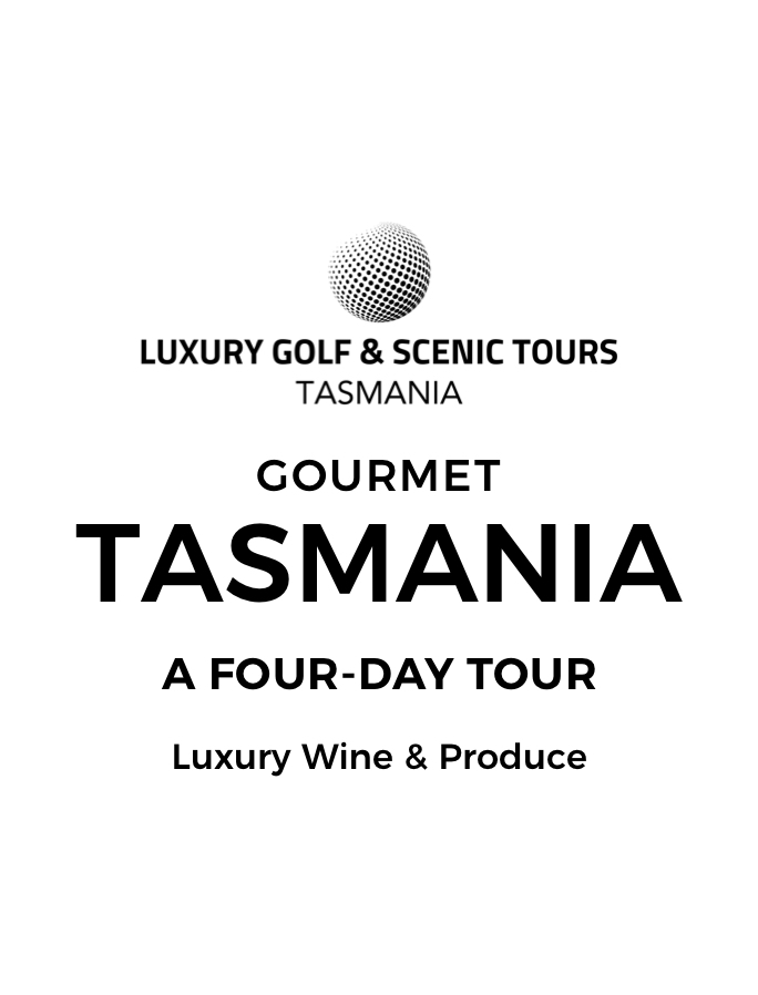 Tasmania: A Four-Day Gourmet Food and Wine Tour