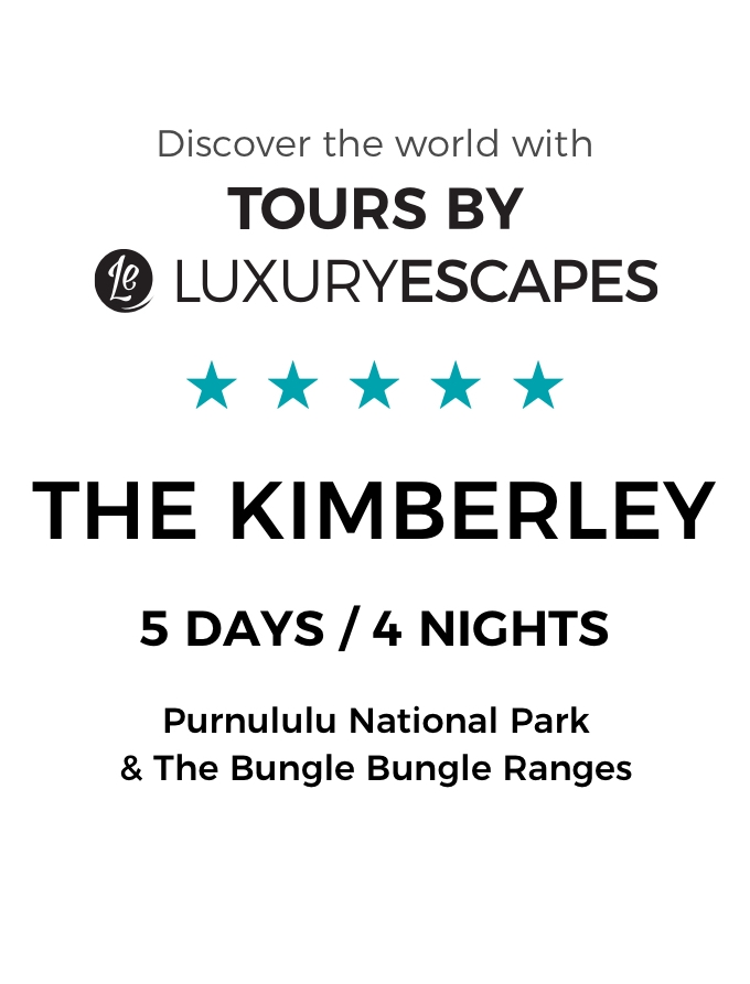 Majestic Kimberley: A Luxury 5-Day Small-Group Tour of Australia's Purnululu National Park and Bungle Bungle Range