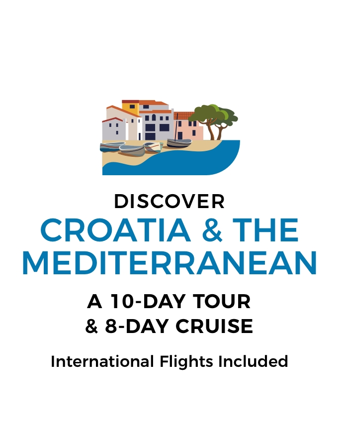 18-Day Mediterranean Adventure: Croatia Tour plus Mediterranean Cruise with Return International Flights