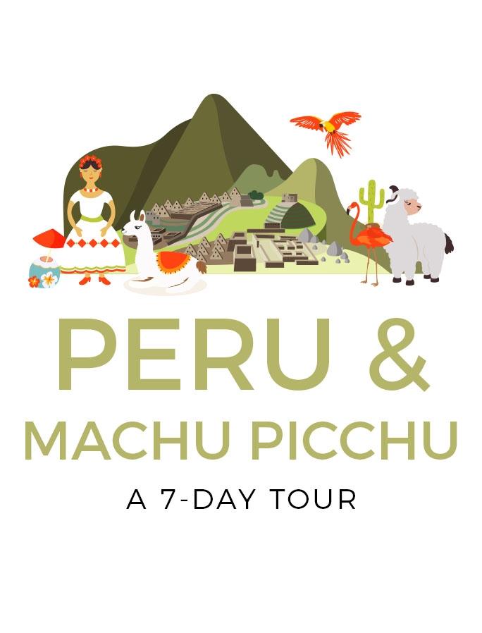 Peru & Machu Picchu: A 7-Day Bucket-List Tour