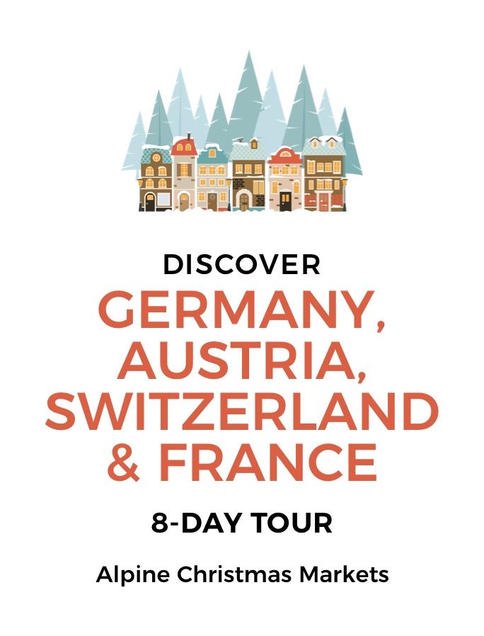 Eight-Day Christmas Market Tour of Germany, Austria, Switzerland & France